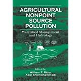 Agricultural Nonpoint Source Pollution: Watershed Management and Hydrology: Watershed Management and Pollution...