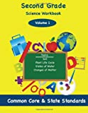 img - for Second Grade Science Volume 2: Topics: Soil, Plant Life Cycle, States of Water, Changes of Matter book / textbook / text book