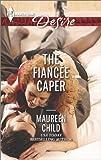 The Fiancée Caper (Harlequin Desire)