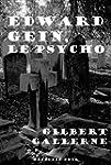 Edward Gein, le psycho (Gore et horre...