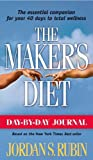 Day By Day Journal For Makers Diet: The essential companion for your 40 days to total wellness (1591856205) by Rubin, Jordan