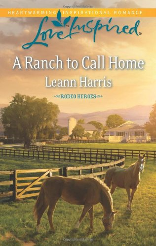 Image of A Ranch to Call Home (Love Inspired\Rodeo Heroes)