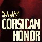 Corsican Honor: A Novel | William Heffernan