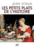 vignette de 'petits plats de l'histoire (Les) (Jean Vitaux)'