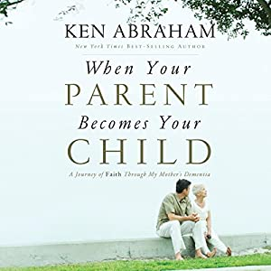 When Your Parent Becomes Your Child Audiobook