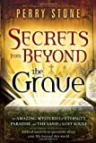 img - for Secrets from Beyond The Grave: The Amazing Mysteries of Eternity, Paradise, and the Land of Lost Souls book / textbook / text book