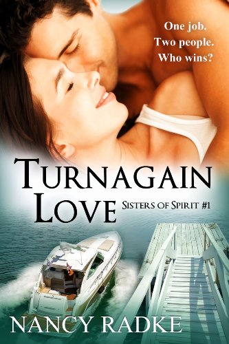 Turnagain Love (Sisters of Spirit #1) by Nancy Radke