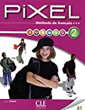 Pixel Methode De Francais: Livre De LEleve 2 & DVD-Rom (French Edition)