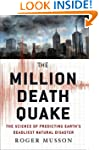 The Million Death Quake: The Science...