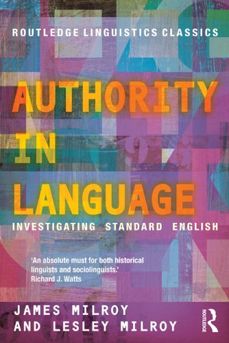 Authority in Language: Investigating Standard English (Routledge Linguistics Classics), by James Milroy, Lesley Milroy