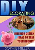 DIY Decorating: Interior Design Ideas To Save Your Budget! (DIY Projects, diy household, diy household hacks,)