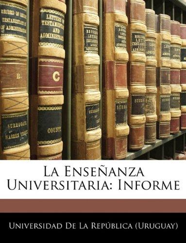 La Enseñanza Universitaria Informe  (Tapa Blanda)