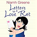 Letters to a Love Rat Audiobook by Niamh Greene Narrated by Caroline Lennon