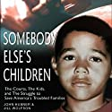 Somebody Else's Children (       UNABRIDGED) by Jill Wolfson, John Hubner Narrated by P. J. Ochlan