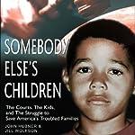 Somebody Else's Children | Jill Wolfson,John Hubner