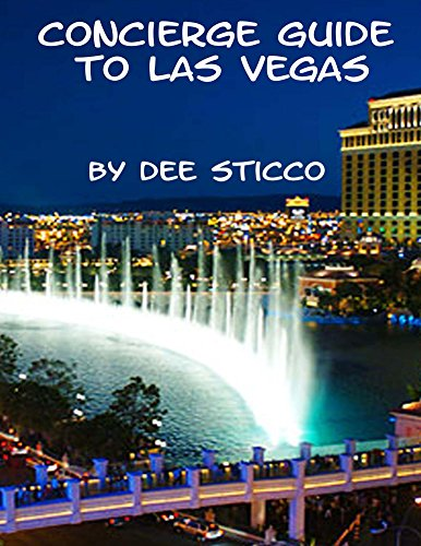 Concierge Guide To Las Vegas By Dee Sticco PDF