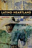 img - for Latino Heartland: Of Borders and Belonging in the Midwest book / textbook / text book