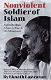 img - for Nonviolent Soldier of Islam: Badshah Khan: A Man to Match His Mountains by Easwaran, Eknath Published by Nilgiri Press 2nd (second) edition (1999) Paperback book / textbook / text book