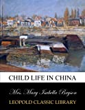 img - for Child life in China book / textbook / text book