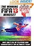 The winning FIFA 13 mindset: why only...