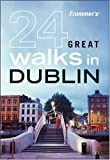 Frommer's 24 Great Walks in Dublin