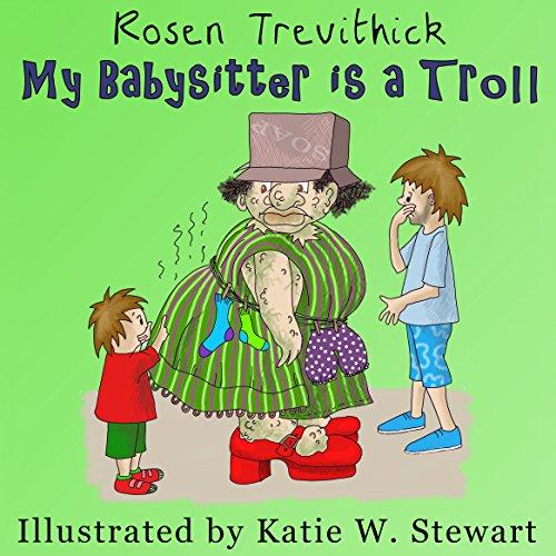 My Babysitter is a Troll (Smelly Trolls Junior) by Rosen Trevithick, Katie Stewart