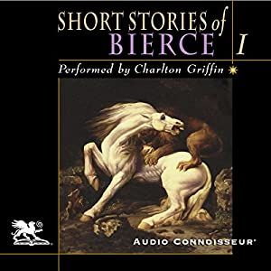 The Short Stories of Ambrose Bierce, Volume 1 Audiobook