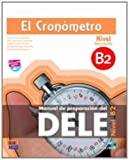 img - for El cronometro / The timer: Manual de preparacion del DELE. Nivel Intermedio B2 / Diploma of Spanish as a Foreign Language Preparation Manual. Intermediate Level B2 (Spanish Edition) book / textbook / text book
