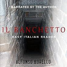 Il Banchetto - Easy Italian Reader (Italian Edition) Audiobook by Alfonso Borello Narrated by Alfonso Borello