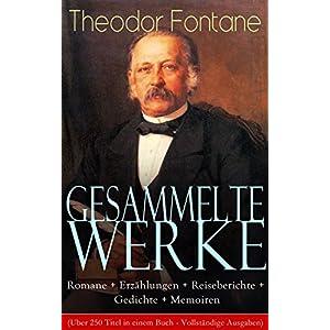 Gesammelte Werke: Romane + Erzählungen + Reiseberichte + Gedichte + Memoiren (Über 250 T