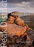 Moors & Tors: Classic Walks on the Upland Moors of the Peak District (Peak District Top 10 Walks Series)