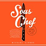 Sous Chef: 24 Hours on the Line | Michael Gibney