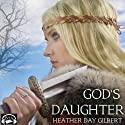 God's Daughter: Vikings of the New World Saga, Book 1 Audiobook by Heather Day Gilbert Narrated by Becky Doughty