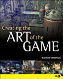 Acquista Creating the Art of the Game [Edizione Kindle]