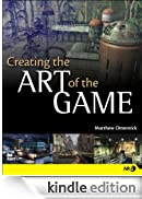Creating the Art of the Game [Edizione Kindle]