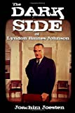 The Dark Side of Lyndon Baines Johnson