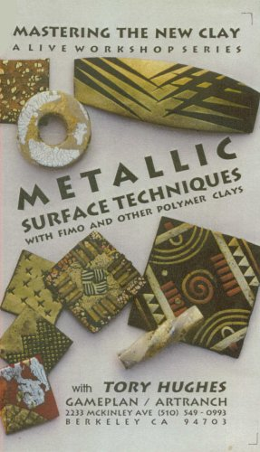 Metallic Surface Techniques with Fimo and Other Polymer Clays (Mastering the New Clay Live Video Workshop Series, Volume 2-B)