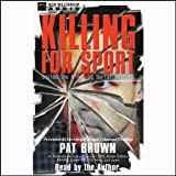 img - for Killing for Sport: Inside the Minds of Serial Killers book / textbook / text book