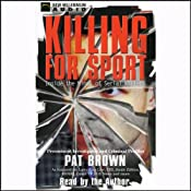 Killing for Sport: Inside the Minds of Serial Killers | [Pat Brown]