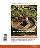 img - for Human Geography: Places and Regions in Global Context, Books a la Carte Edition (6th Edition) book / textbook / text book