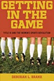 Getting in the Game: Title IX and the Women's Sports Revolution (Critical America)