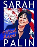 img - for Sarah Palin: Political Rebel (American Graphic) book / textbook / text book