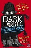 Dark Lord: 1: The Teenage Years: The Teenage Years