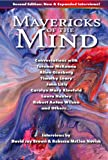 img - for Mavericks of the Mind: Conversations with Terence McKenna, Allen Ginsberg, Timothy Leary, John Lilly, Carolyn Mary Kleefeld, Laura Huxley, Robert Anton Wilson, and others... book / textbook / text book