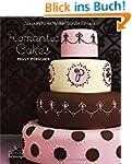 Romantic Cakes - Zauberhafte Kuchen,...