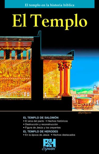 El Templo: El Templo en la Historia Biblica