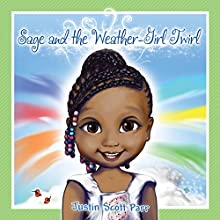 Sage and the Weather-Girl Twirl Audiobook by Justin Parr Narrated by Carrie Olsen
