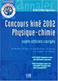 Concours kin 2002 : Physique-Chimie : Sujets officiels corrigs