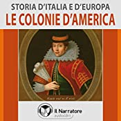 Le colonie d'America (Storia d'Italia e d'Europa 45) |  vari