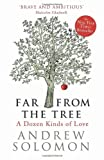 Andrew Solomon Far From The Tree: A Dozen Kinds of Love